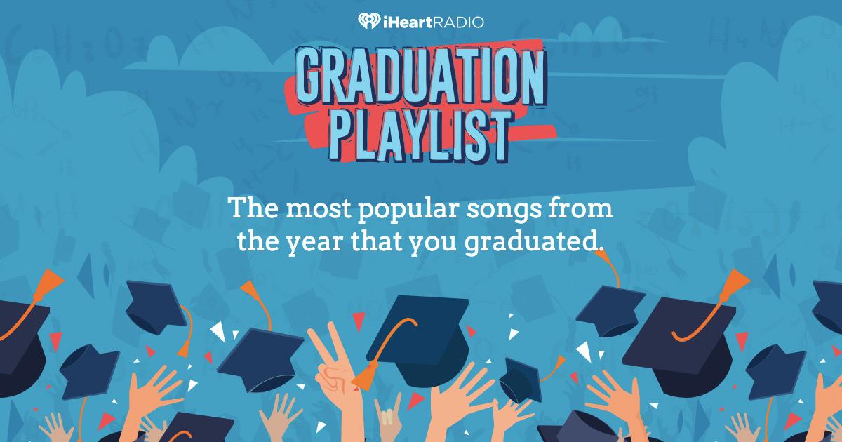 Graduation Playlist | iHeartRadio